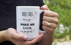 ring engaged does this ring make me look engaged mug engagement announcement