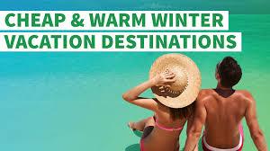best thanksgiving vacation destinations 7 cheap and warm winter vacation destinations gobankingrates