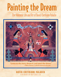painting the dream the shamanic life and art of david chethlahe
