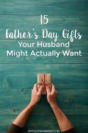 fathers day unique gifts 15 s day gifts your husband might actually want artful