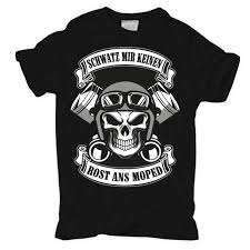sprüche t shirt t shirt schwatz mir keinen rost ans moped motorrad mofa biker
