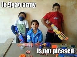 Know Your Meme 9gag - dont mess with the 9gag army 9gag know your meme