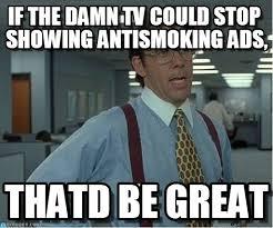 Anti Smoking Meme - antismoking thatd be great meme on memegen