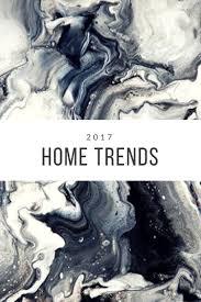 2017 home trends we can u0027t resist