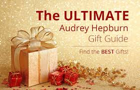 gifts for christmas the ultimate guide for hepburn gifts for christmas or birthdays