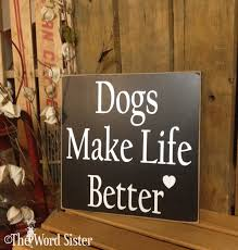 Decor Signs For The Home Dog Lover Gift Dog Sign Dog Wall Decor Dogs Make Life