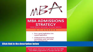 executive mba essay samples best mba essay essay on business business essay argumentative mba admissions strategy from profile building to essay writing online mba admissions strategy from profile building