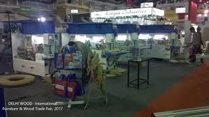 Woodworking Machinery Fair India by Delhi Wood International Furniture U0026 Wood Trade Fair 2017 Youtube