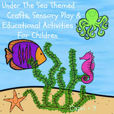 under the sea themed crafts sensory play and educational