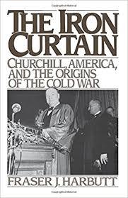 Winston Churchill And The Iron Curtain Amazon Com The Iron Curtain Churchill America And The Origins