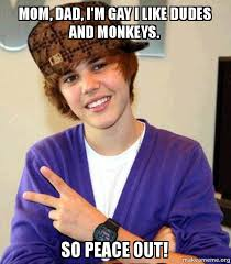 Scumbag Mom Meme - mom dad i m gay i like dudes and monkeys so peace out i sing
