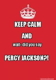 Keep Calm Meme Generator - meme maker keep calm and wait did you say percy jackson meme
