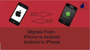 how to transfer everything from android to android how to migrate from iphone to android and android to iphone