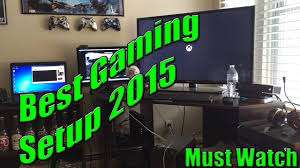 best gaming setup 2015 must watch youtube