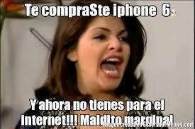 Memes De Iphone - te compraste iphone 6 y ahora no tienes para el internet