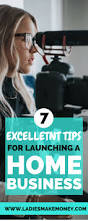 7 excellent tips for successful launch of your first home business
