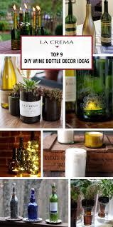 Diy Wine Bottle Decor by Diy Wine Bottle Decor 9 Ways To Upcycle Empty Bottles La Crema