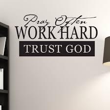 pray often work hard trust god religious quote wall sticker pray often work hard trust god religious quote wall sticker decal a