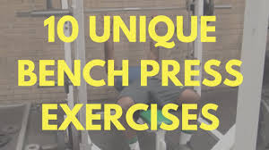 Increase Bench Press Fast 10 Bench Press Exercises To