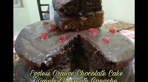 eggless orange chocolate cake with chocolate ganache youtube