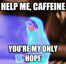 Hope Meme - 45 funny coffee memes that will have you laughing home grounds