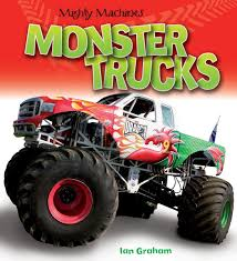 monster truck shows ma monster trucks mighty machines ian graham 9781770858510