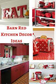 Barn Kitchen Ideas Barn Red Kitchen Decor Ideas Hip Who Rae