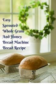 Bread Machine Sourdough Recipe Thm Easy Sprouted Whole Grain And Honey Bread Machine Bread E
