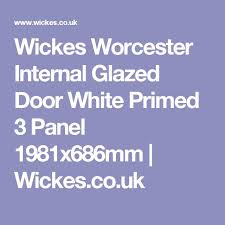 wickes doors internal glass 41 best white simpli doorsets from xl joinery images on pinterest
