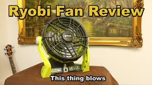 ryobi fan and battery ryobi fan review one 18 volt hybrid p3320 youtube