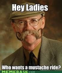 Mustache Ride Meme - 25 best moustache memes images on pinterest moustaches