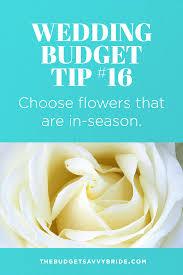 Wedding Flowers Budget Wedding Budget Tip 16 Choose In Season Flowers The Budget