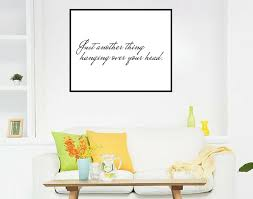 11x14 art print just another thing hanging over your head quote