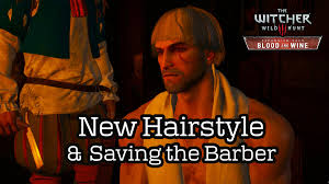witcher 2 hairstyles the witcher 3 blood and wine saving the barber quest new