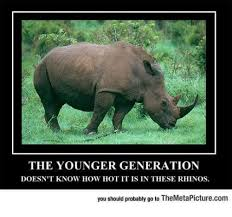 Hot Day Meme - the younger generation doesn t know how hot it is in these rhinos