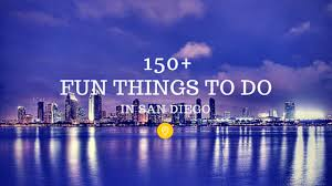 150 epic things to do in san diego in 2017