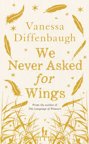 The Language Of Flowers We Never Asked For Wings Pan Macmillan Australia