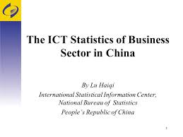 china statistics bureau 1 the ict statistics of business sector in china by lu haiqi