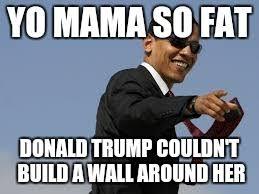 Mama Meme - obama yo mama joke imgflip