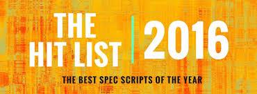 Seeking Pilot Script Presenting The 2016 Hit List The Best Spec Scripts Of The Year