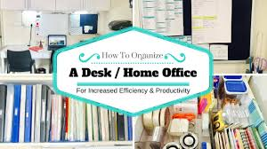 How To Organize Desk by How To Organize Desk Home Office Study Table Youtube