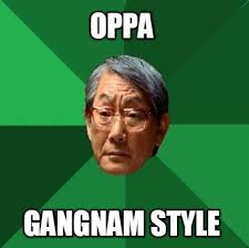 Gangnam Style Meme - meme creator oppa gangnam style
