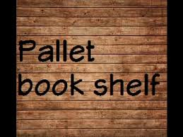 How To Make A Bookshelf Out Of A Pallet Pallet Bookshelf Youtube