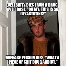 Drug Addict Meme - scumbag steve meme on celebrity drug addicts