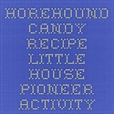 horehound candy where to buy best 25 horehound candy ideas on candy recipes