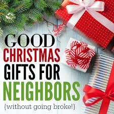 christmas gifts for neighbors that they will love coupon closet