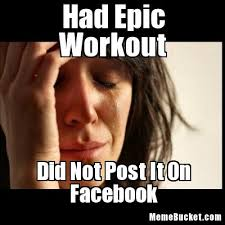 I Work Out Meme - had epic workout create your own meme
