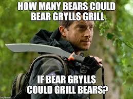 Bear Grylls Meme - bear grylls memes imgflip