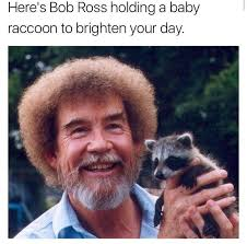 Bob Ross Meme - sweet memebase funny memes