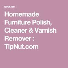 Homemade Wood Polish Cleaner 1 by 25 Unique Beeswax Furniture Polish Ideas On Pinterest Diy